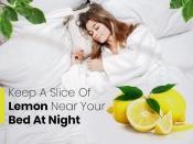 काम का नुस्खा: रात को सोते वक्त तकिए के नीचे रखे नींबू का टुकड़ा, फायदे आपको चौंका देंगे!