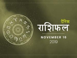 Daily Horoscope For 16 November 2019 Saturday