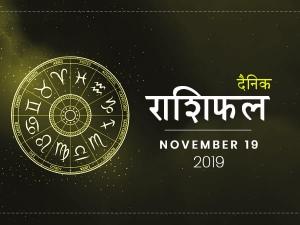 Daily Horoscope For 19 November 2019 Tuesday