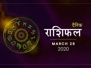 Daily Horoscope For 26 March 2020 Thursday