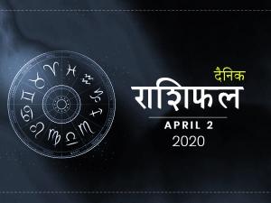 Daily Horoscope For 2 April 2020 Thursday