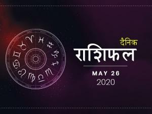 Daily Horoscope For 26 May 2020 Tuesday