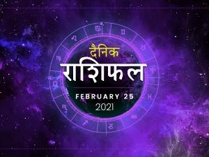 Daily Horoscope For 25 February 2021 Thursday