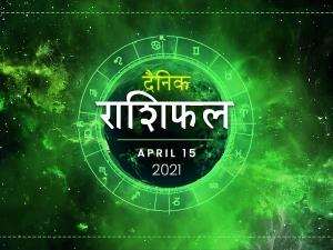 Daily Horoscope For 15 April 2021 Thursday