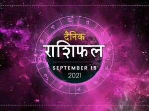 Horoscope Today 15 September 2021 Aaj Ka Rashifal Daily Horoscope In Hindi