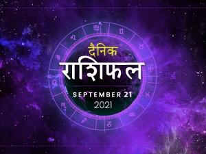 Horoscope Today 21 September 2021 Aaj Ka Rashifal Daily Horoscope In Hindi