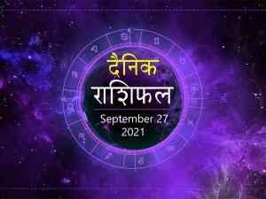 Horoscope Today 27 September 2021 Aaj Ka Rashifal Daily Horoscope In Hindi