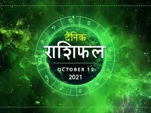 Horoscope Today 15 October 2021 Aaj Ka Rashifal Daily Horoscope In Hindi